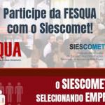 Quer participar da FESQUA com subsídio do Siescomet? Saiba como!