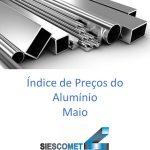 Índice de Preço do Alumínio – Maio