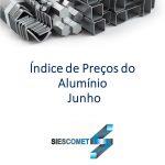 Índice de Preço do Alumínio – Junho