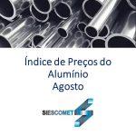 Índice dos Preços de Alumínio – Agosto