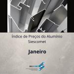 Índice de Preço do Alumínio – Janeiro 2021
