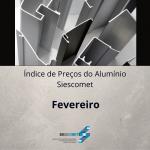 Índice de Preço do Alumínio – Fevereiro 2021