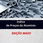 Índice de Preço do Alumínio – Maio 2021