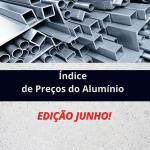 Índice de Preço do Alumínio – Junho 2021