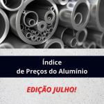 Índice de Preço do Alumínio – Julho 2021